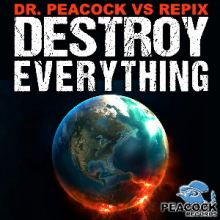 Dr. Peacock Vs. Repix - Destroy Everything EP (2014)