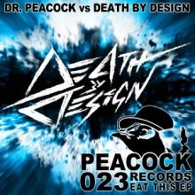 Dr Peacock Vs Death By Design - Eat This EP (2015)