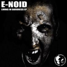 E-Noid - Living In Darkness (2014)