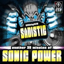 Sadistic - Another 30 Minutes Of Sonic Power (2017)