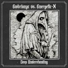 Embrionyc Vs. Energetic-X - Deep Understanding (2016)