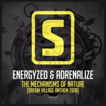Energyzed & Adrenalize - The Mechanisms Of Nature (Dream Village Anthem 2016)