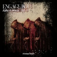Engage Blue - Alpha & Omega / Hatred (2015)