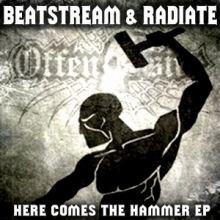 Beatstream & Radiate - Here Comes The Hammer EP (2011)