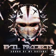 Evil Projects - Sound Of My Dreams (2016)