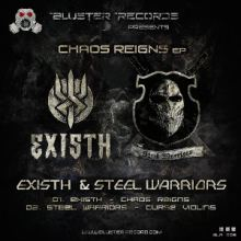 Existh & Steel Warriors - Chaos Reigns EP (2015)