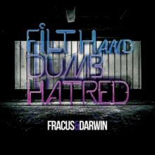Fracus & Darwin - Filth and Dumb Hatred (2015)