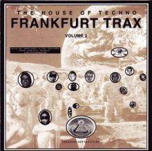 Frankfurt Trax Volume 2 - The House Of Techno (1992)
