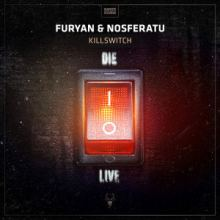 Furyan & Nosferatu - Killswitch (2016)
