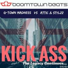G-Town Madness vs Attic & Stylzz - Kick Ass (The Legacy Continues...) (2016)