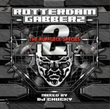 DJ Chucky - Rotterdam Gabberz 2 - The Ruffneck Species (2005)