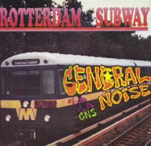 General Noise - Rotterdam Subway (1992)