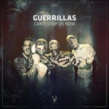 Guerrillas - Cant Stop Us Now