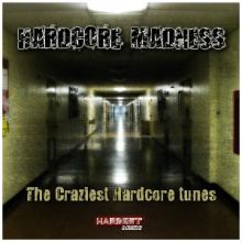 VA - Hardcore Madness (The Craziest Hardcore Tunes) (2015)