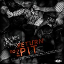 How Hard & J Root & Jimmy X - Return To The Pit (A Decade Of Hard Kryptic Records) (2016)