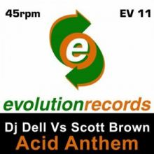 DJ Dell Vs. Scott Brown - Acid Anthem