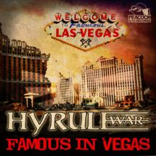 Hyrule War - Famous In Vegas (2016)