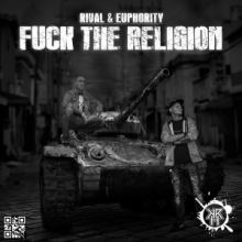 R!val & Euphority - Fuck The Religion (2016)
