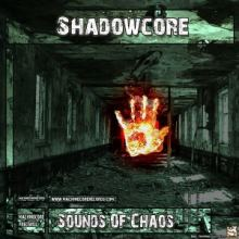 Shadowcore - Sounds Of Chaos (2011)