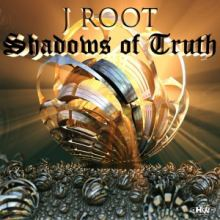 J Root - Shadows of Truth (2014)