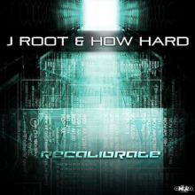 J Root And How Hard - Recalibrate (2014)