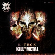K-Teck - Kill The Metal (2015)