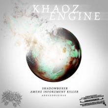 Khaoz Engine - Shadowboxer / Amenz Inforzment Killer (2016)