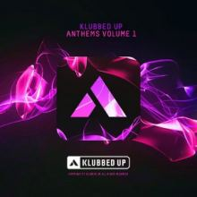 VA - Klubbed Up Anthems Vol. 1 (2016)