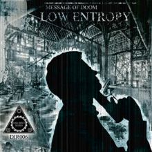 Low Entropy - Message of Doom (2016)