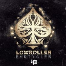 Lowroller - Partycles (2013)