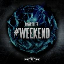 Lowroller - #Weekend (2014)