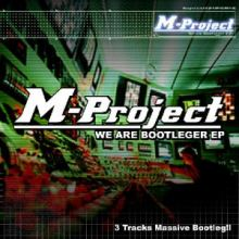 M-Project - We Are Bootleger EP (2003)