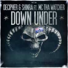 Decipher and Shinra ft. MC Tha Watcher - Down Under (2013)