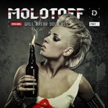 MOLOTOFF - Will Break Your Ass (2013)