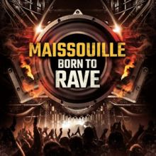 Maissouille - Born To Rave (2016)