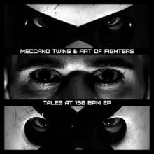 Meccano Twins and Art Of Fighters - Tales At 150 BPM (2013)