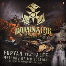 Furyan Ft. Alee - Methods Of Mutilation (Official Dominator 2016 Anthem) (2016)