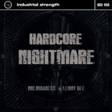 Mr. Madness & Lenny Dee - Hardcore Nightmare (2016)