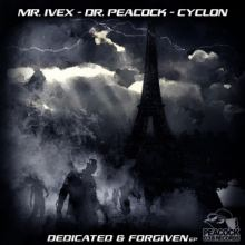 Mr. Ivex Dr. Peacock Cyclon - Dedicated & Forgiven EP (2016)