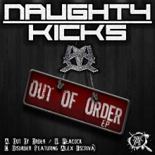 Naughty Kicks - Out Of Order EP (2015)