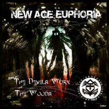 New Age Euphoria - The Devils Work, The Woods (2016)