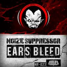 Noize Suppressor - Ears Bleed (2015)