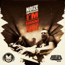 Noize Suppressor - Im Running Shit (2014)