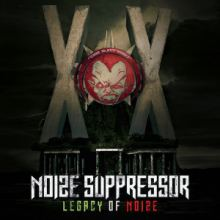 Noize Suppressor - Legacy Of Noize (2016)