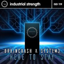 BrainCrash & System 3 - Here To Stay (2016)