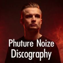 Phuture Noize Discography