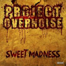 Project Overnoise - Sweet Madness (2015)