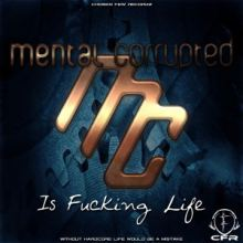 Mental Corrupted - Is Fucking Life EP (2016)