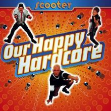 Scooter - Our Happy Hardcore (Japan Edition) (1996)