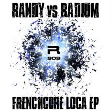 Randy vs Radium - Frenchcore Loca (2015)
